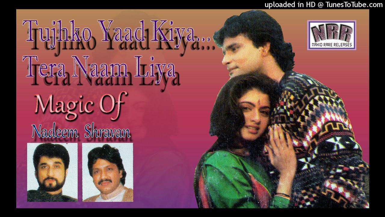 Tujhko Yaad Kiya Tera Naam Liya Youtube Tujhe yaad kiya tera naam liya. tujhko yaad kiya tera naam liya