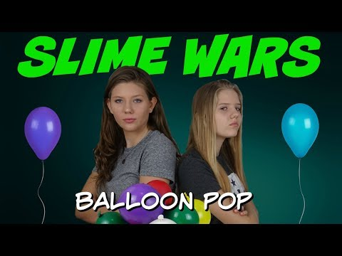 SLIME WARS    MAKING SLIME WITH BALLOONS    Taylor and Vanessa