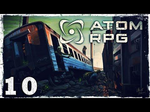 """Смотреть прохождение игры Atom RPG. #10: """"Хэээй, чувааак!"""""""