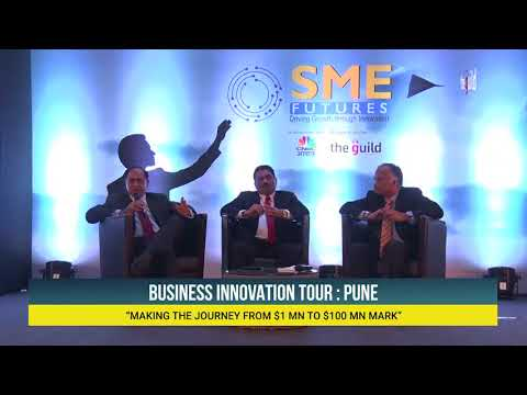 """SME Futures Tour""""Pune"""" : MAKING THE JOURNEY FROM $1 MN TO $100 MN MARK Part 2"""