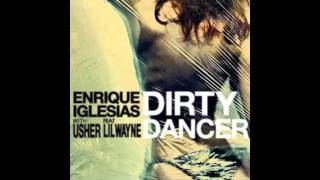 Enrique Iglesias feat Usher & Lil Wayne- Dirty Dancer (Hype Jones Club Mix)
