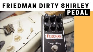 Friedman Dirty Shirley Pedal demo with Single Coils