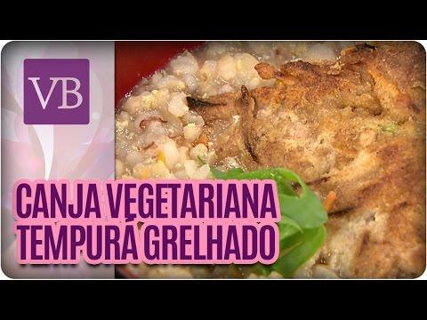 Canja Vegana com Tempurá de Legumes Grelhados - Você Bonita (05/07/16)