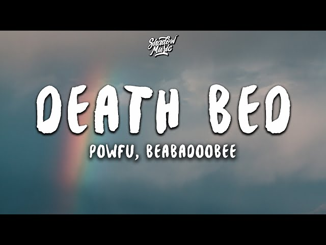 Powfu - death bed (coffee for your head) (Lyrics) ft ...