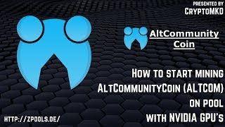 How to start mining Altcommunity (ALTCOM) on pool with NVIDIA GPU's