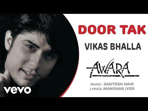 Door Tak - Awara  | Vikas Bhalla | Official Hindi Pop Song
