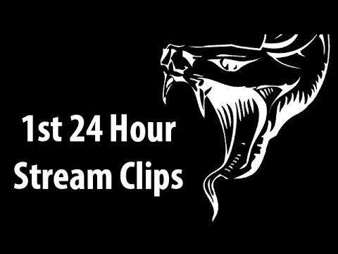 1st 24 Hour Stream Clips