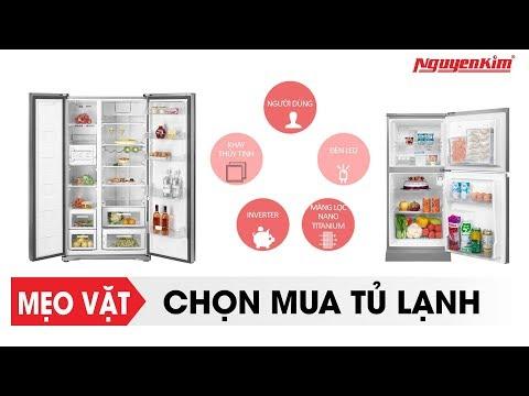 Mẹo Chọn Mua Tủ Lạnh Không Phải Ai Cũng Biết - Nguyễn Kim