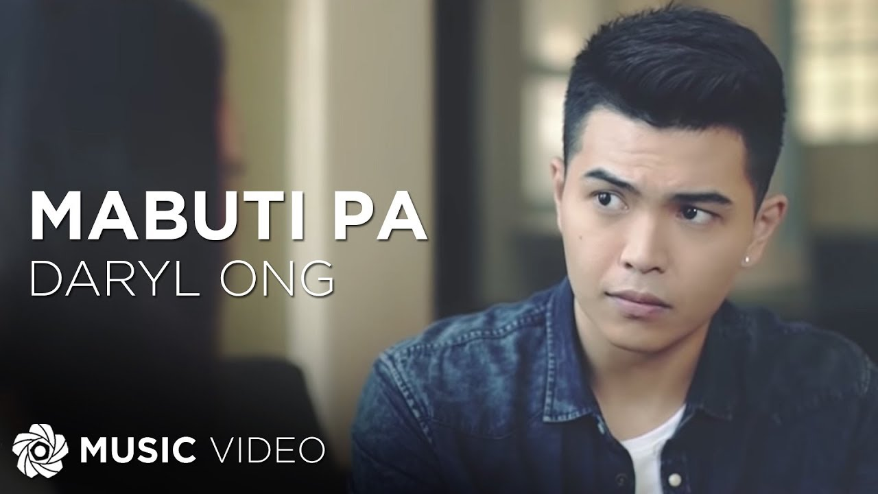 Mabuti Pa - Daryl Ong (Music Video)