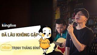 Trình Thăng Bình Live / Đã Lâu Không Gặp   Saturday Radio