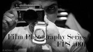 #FPS001 (Film Photography Series): Introduction to Film Photography