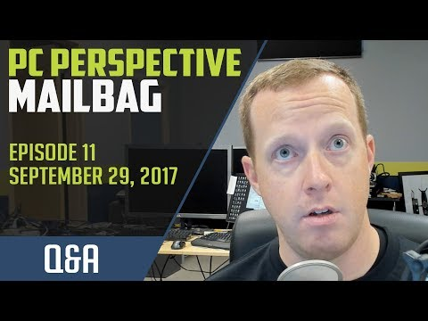 PCPer Mailbag #11 - 9/29/2017