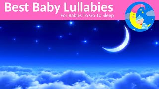 Lullaby BABY MUSIC LULLABIES Songs to Put A Baby To Sleep INSTRUMENTAL LULLABIES  Bedtime Songs