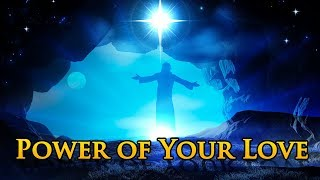 Power of Your Love with Musica Christian Hymns amp Songs