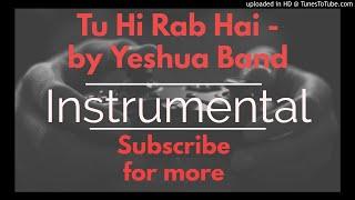 Karaoke - Tu Hi Rab Hai By Yeshua Band - Instrumental - 2018