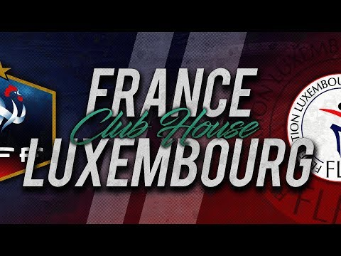 🔴 DIRECT / LIVE : FRANCE - LUXEMBOURG // Club House