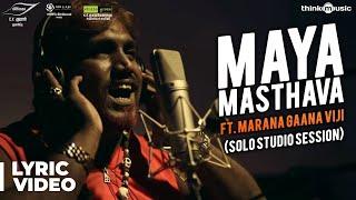 Maayavan | Maya Masthava Song Ft. Marana Gaana Viji (Solo Studio Session) | Ghibran | C.V.Kumar