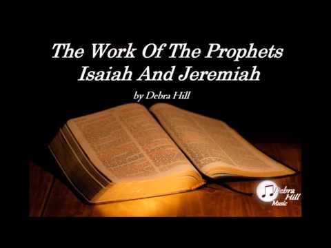 The Work Of The Prophets Isaiah And Jeremiah