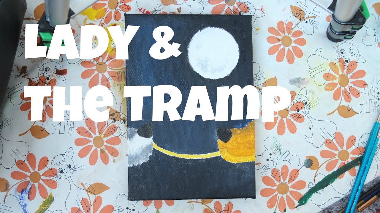 Lady And The Tramp Painting Lornamaycreations Youtube