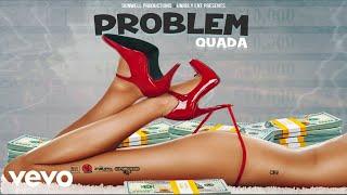 Quada - Problem (Official Audio)