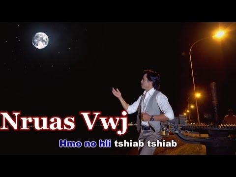 hmong new song 2017 ***Nruas vwj*** hmo No Qaim Qaim Hli***