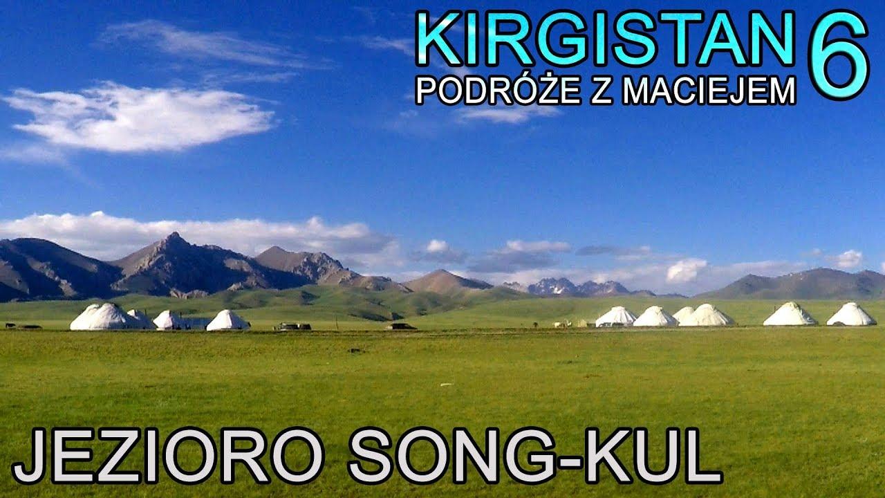 Kirgistan - Jezioro Song-Kul (6/11) - YouTube