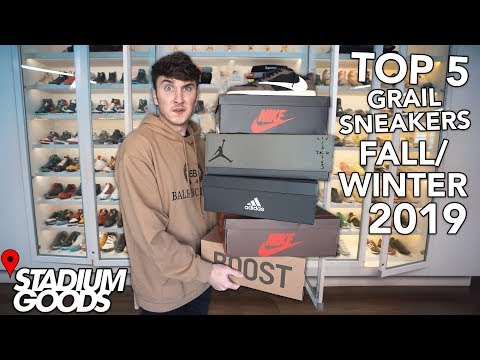 I Bought The Top 5 Grail Sneakers For Fall/Winter 2019