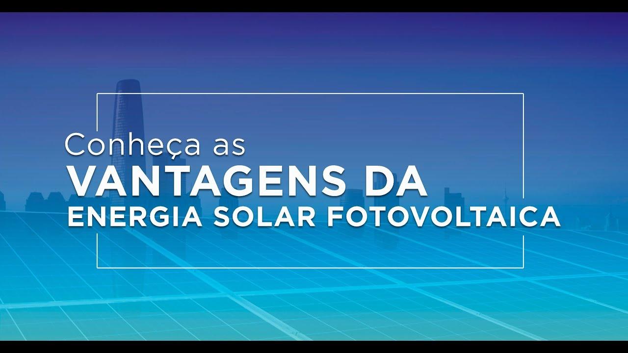 VANTAGENS DA ENERGIA SOLAR FOTOVOLTAICA