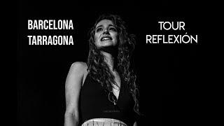 Videoresumen Tour Reflexión - Barcelona y Tarragona - Ana Guerra