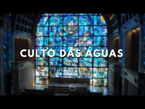CULTO DAS ÁGUAS AO VIVO - 01/06/2021