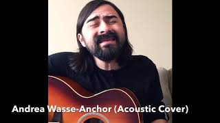 Andrea Wasse-Anchor (Acoustic Cover)