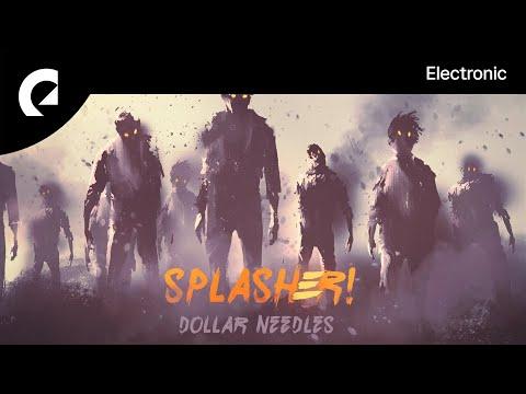Splasher - Dollar Needles mp3 letöltés