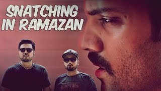 SNATCHING IN RAMAZAN | THE IDIOTZ | FUNNY SKETCH