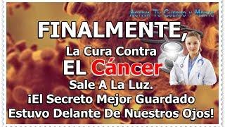 FINAMENTE !!  SALE ALA LUZ LA CURA CONTRA EL  CANCER