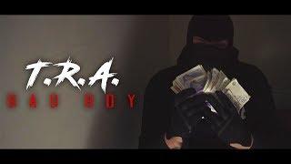 TQ9 - T.R.A. - BAD BOY (Music Video)