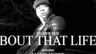 Watch Shawn Pen Bout That Life Ft Malik Yusef  Styles P video