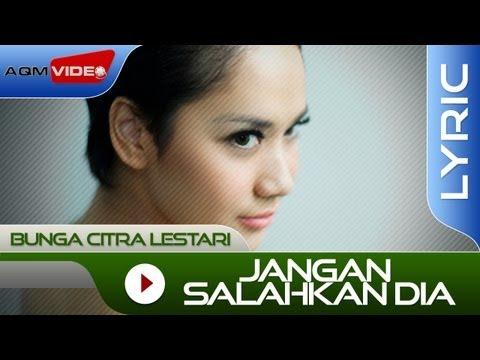 Bunga Citra Lestari - Jangan Salahkan Dia | Official Lyric Video