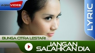 Download Bunga Citra Lestari - Jangan Salahkan Dia | Official Lyric Video Mp3