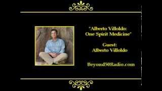 Alberto Villoldo: One Spirit Medicine