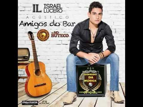 CD COMPLETO ISRAEL LUCERO - ACÚSTICO AMIGOS DO BAR