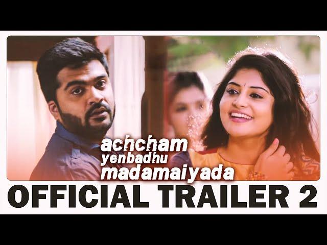 Simbu fans rejoice, 'Achcham Yenbadhu Madamaiyada' trailer finally