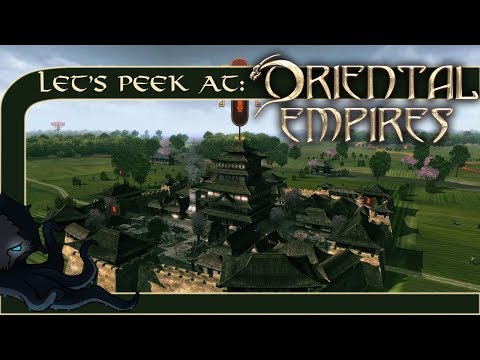 Let's Peek At: Oriental Empires - 4x Grand Strategy in Ancient China - Oriental Empires Gameplay