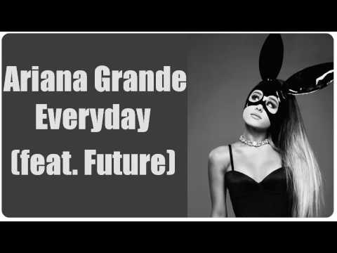 Ariana Grande - Everyday ft. Future (Download mp3 320kbpsHD)