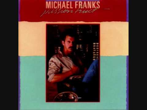 Tell Me All About It - Michael Franks