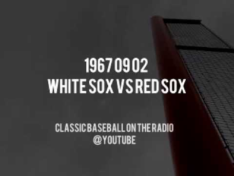 1967 09 02 White Sox vs Red Sox Classic Baseball Full Radio