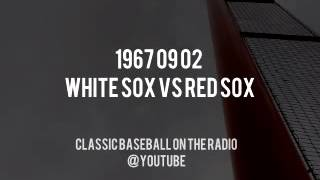 1967 09 02 White Sox vs Red Sox Classic Baseball Full Radio