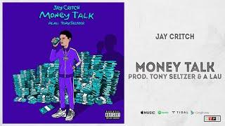"""Jay Critch - """"Money Talk"""""""