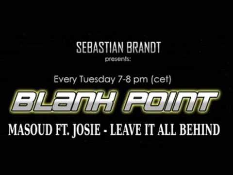 Sebastian Brandt - Blank Point Episode 075 - Masoud Ft Josie - Leave It All Behind