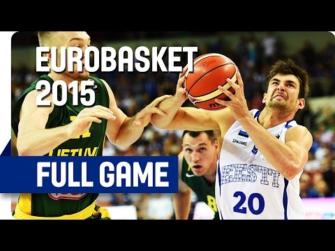Estonia v Lithuania - Group D - Full Game - Eurobasket 2015