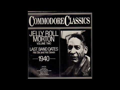 Jelly Roll Morton - Last Band Dates - Hot Six and Hot Seven 1940 (1981) (Full Album)